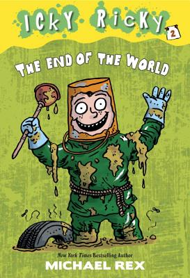 Icky Ricky and the End of the World By Rex, Michael/ Rex, Michael (ILT)